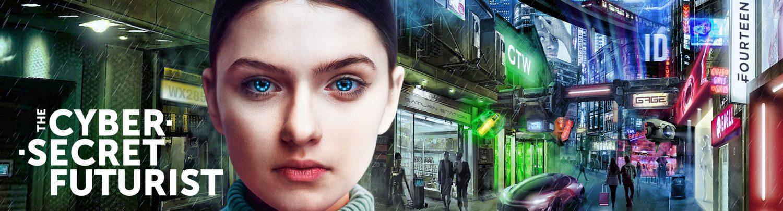 The Cyber-Secret Futurist